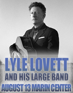 Lyle Lovett live at Marin Center in San Rafael, CA on August 13, 2013 at 8:00 P.M.